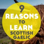 9 Reasons to Learn Scottish Gaelic