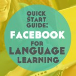 The Quick Start Guide to Facebook for Language Learning