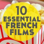 10 Essential French Films to Fall in Love With to Help You Learn the Language