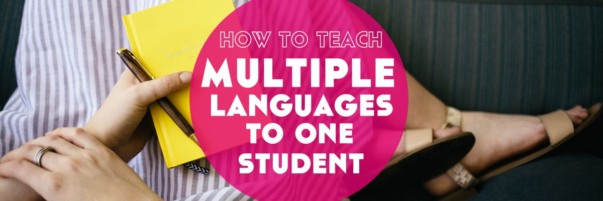Have you ever wanted to teach multiple languages to one student? Here's three approaches to do it when teaching languages online.