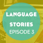 Language Stories – Episode 3: Montreal: Beyond Bilingual