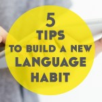 5 Tips to Build a Language Learning Habit