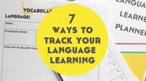 7 Ways to Track Your Language Learning