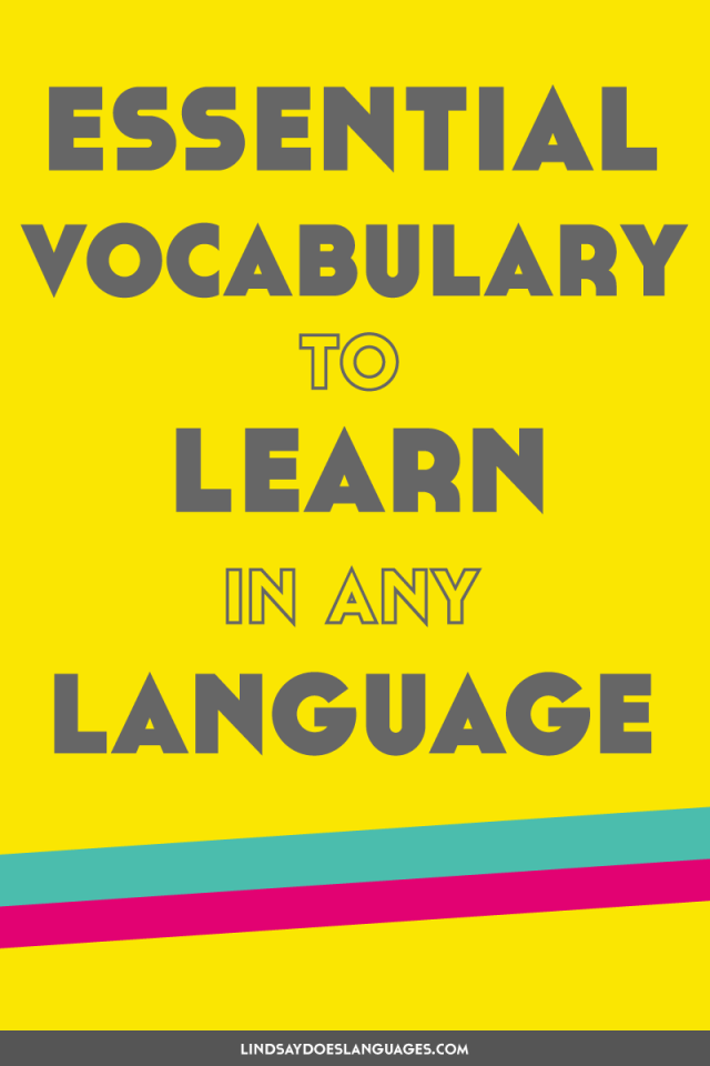 Languages are made up of words. So how do you start learning a language? Essential vocabulary to learn in any language is a good place! ➔