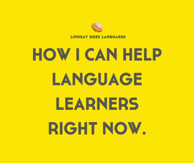 How I Can Help Language Learners Right Now
