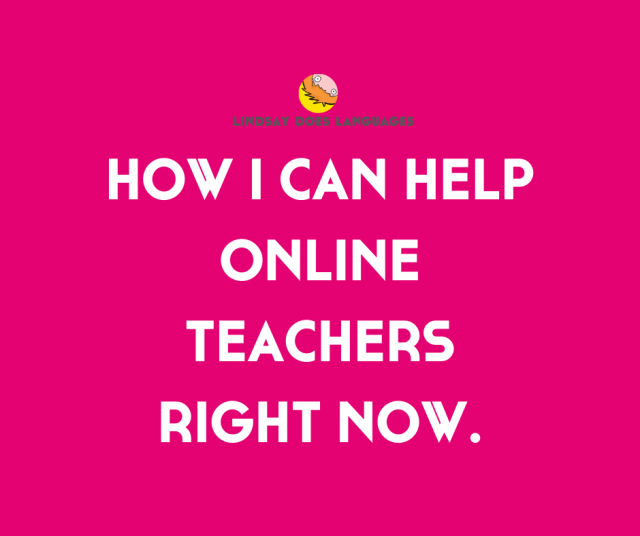 How I Can Help Online Teachers Right Now