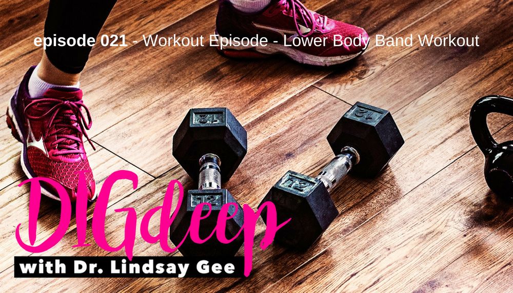 021 - Workout Episode - Lower Body Band Workout