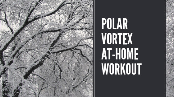 Polar Vortex At-Home Workout
