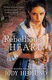 What I Learned from Jody Hedlund's *Rebellious Heart* {and a Giveaway!}