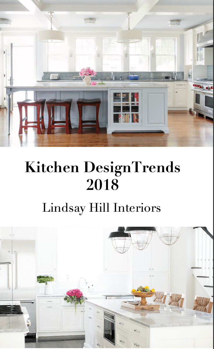 Kitchen Design Trends for 2018 rounded up for you by Lindsay Hill Interiors