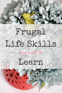 Frugal Life Skills You Need to Learn