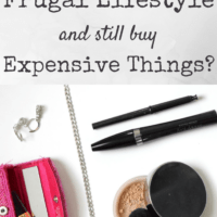 Can I Live a Frugal Lifestyle and Still Buy Expensive Things?