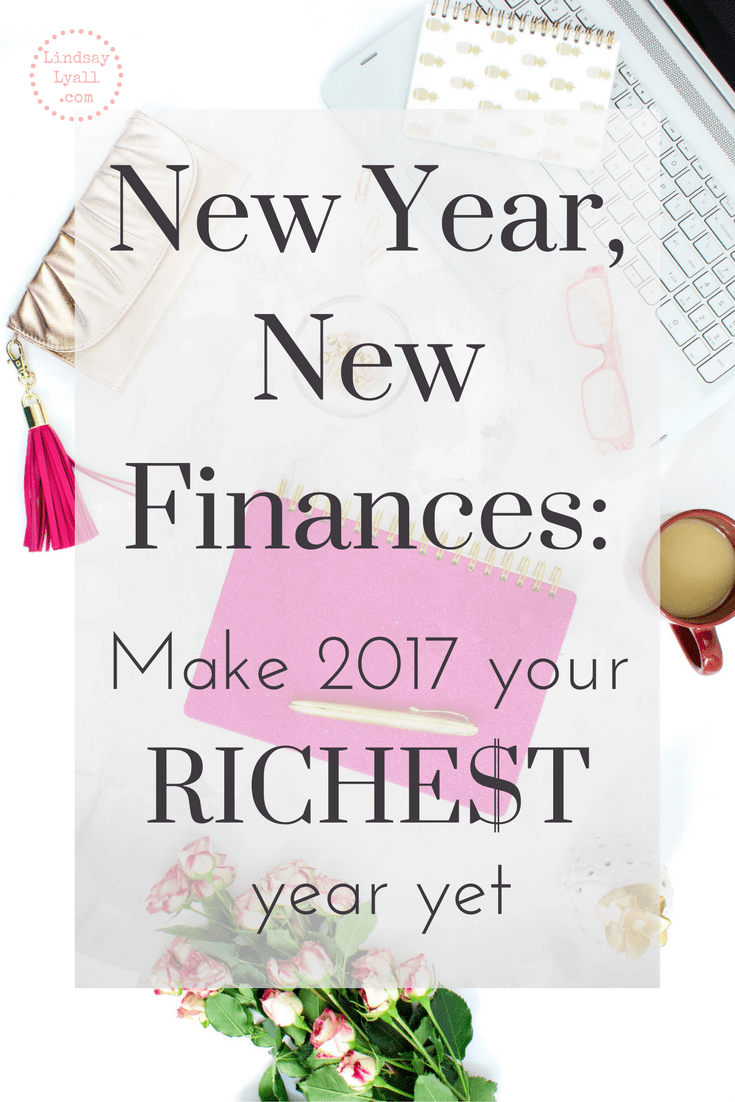 New Year, New Finances: Make 2017 Your Richest Year Yet