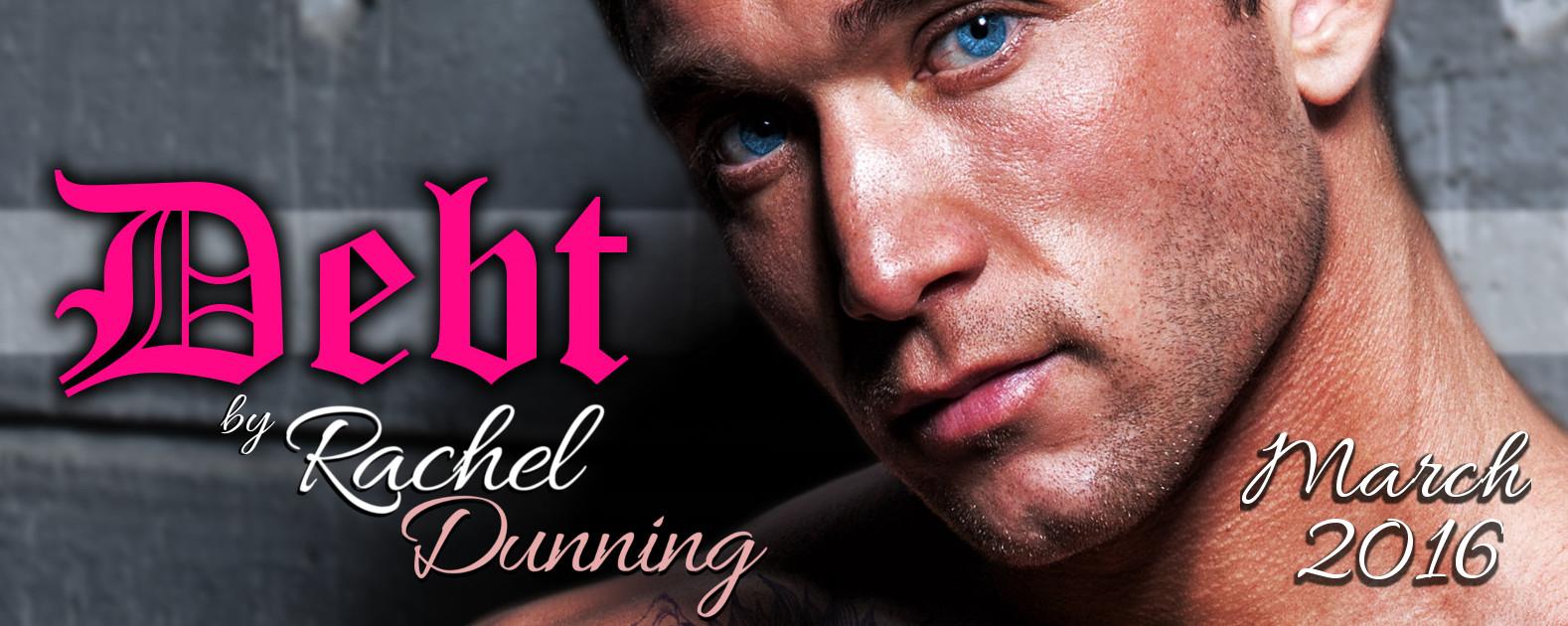 Coming Soon! Debt by Rachel Dunning