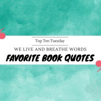 We Live And Breathe Words -- Favorite Book Quotes {Top Ten Tuesday}