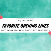 Get Hooked From The First Sentence - Favorite Opening Lines {Top Ten Tuesday}