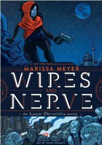 Wires and Nerve by Marissa Meyer & Doug Holgate