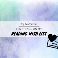 Ten Things On My Reading Wish List {Top Ten Tuesday}