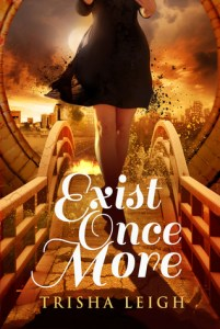 Exist Once More by Trisha Leigh