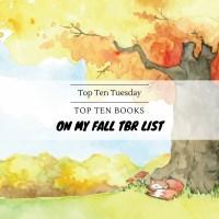 Top Ten Books On My Fall TBR List {Top Ten Tuesday}
