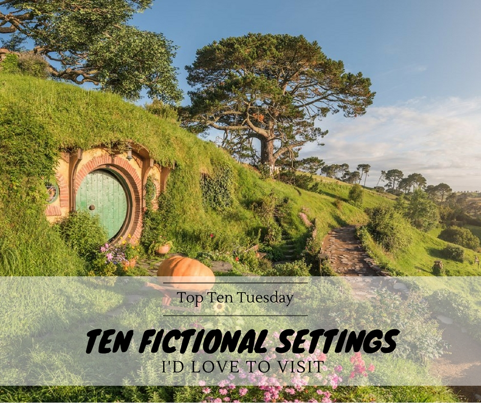 171205 Fictional Settings I'd Love To Visit