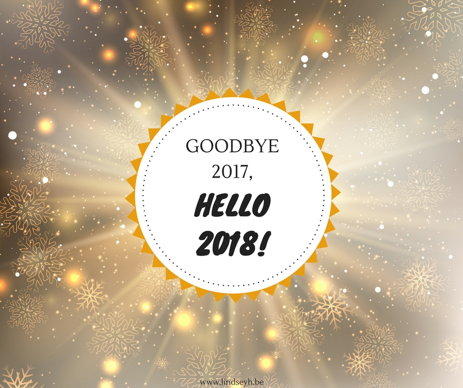Goodbye 2017, Hello 2018