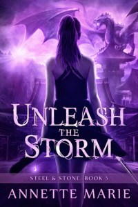 Unleash the Storm by Annette Marie