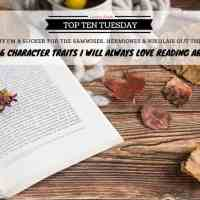 Why I'm A Sucker For The Samwises, Hermiones & Nikolais Out There -- The 6 Character Traits I Will Always Love Reading About {Top Ten Tuesday}
