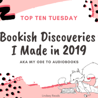 Bookish Discoveries I Made in 2019 AKA My Ode To Audiobooks {Top Ten Tuesday}