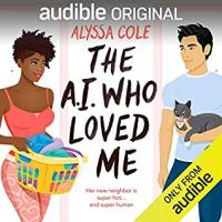 The AI Who Loved Me by Alyssa Cole