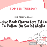 Like, Follow, Share -- Twelve Book Characters I'd Love To Follow On Social Media {Top Ten Tuesday}