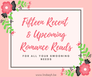 Fifteen Recent & Upcoming Romance Reads