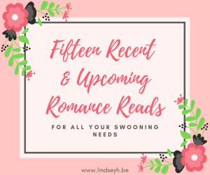 Fifteen Recent & Upcoming Romance Reads