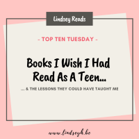 Books I Wish I Had Read As A Teen & The Lessons They Could Have Taught Me {Top Ten Tuesday}