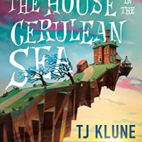 Instant Happiness -- The House in the Cerulean Sea by T.J. Klune {Book Review}