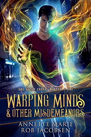 Warping Minds & Other Misdemeanors by Annette Marie and Rob Jacobsen
