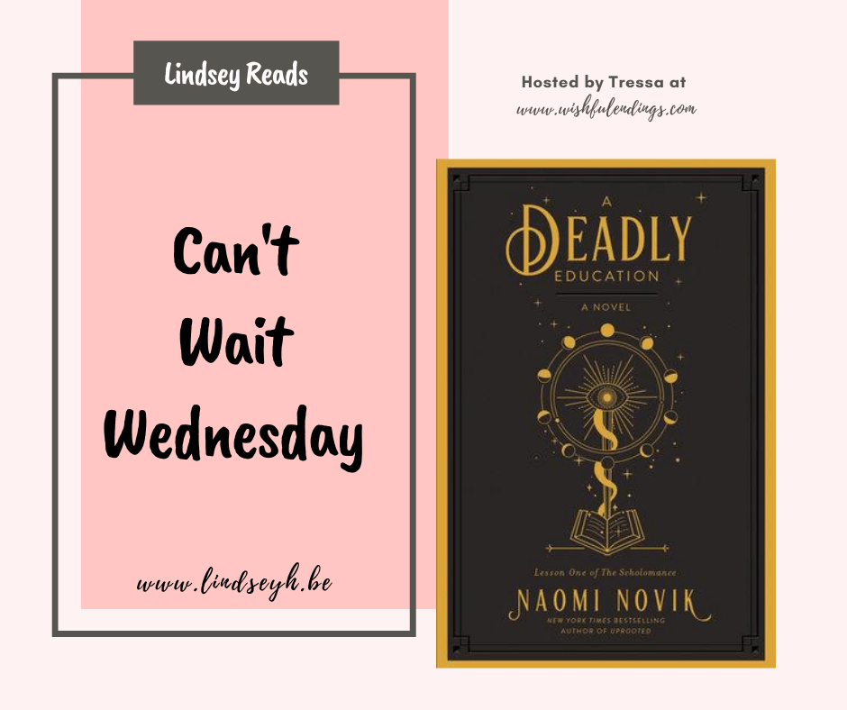 Can't Wait Wednesday - A Deadly Education