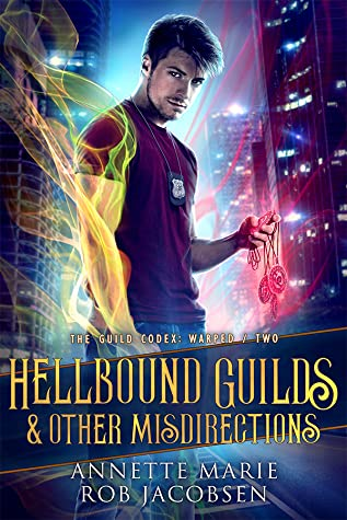 Hellbound Guilds & Other Misdirections by Annette Marie