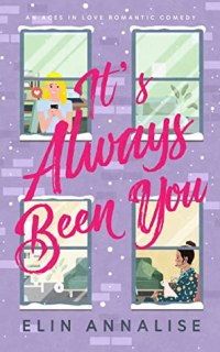 It's Always Been You by Elin Annalise