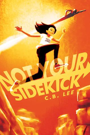 Not Your SIdekick by C.B. Lee