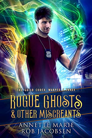 Rogue Ghosts & Other Miscreants by Annette Marie and Rob Jacobsen