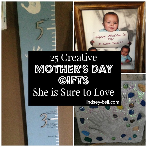 25 Creative Mother 39 S Day Gift Ideas Lindsey Bell