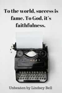 To the world, success is fame. To God, it's faithfulness. Lindsey Bell in Unbeaten