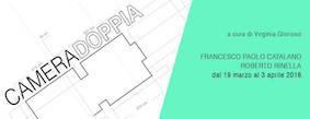 CAMERA DOPPIA #1 – Francesco Paolo Catalano/Roberto Rinella
