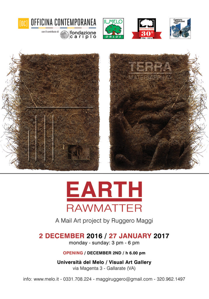 The Visual Art Gallery of the Università del Melo, will host from December 2nd, 2016 until January 27th, 2017 the international Mail Art Exhibit 'EARTH/RAW MATTER' designed and curated by Ruggero Maggi. work by Giovanna Donnarumma e Gennaro Ippolito