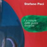 Stefano Paci  La misura della giusta distanza