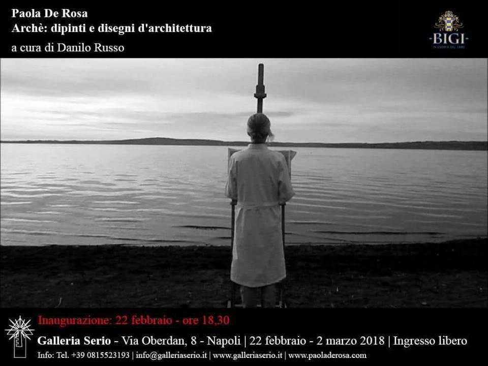 Archè: dipinti e disegni d'architettura Mostra personale di Paola De Rosa a cura di Danilo Russo