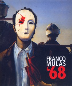 Franco Mulas '68. Opere dal 1968 al 1973
