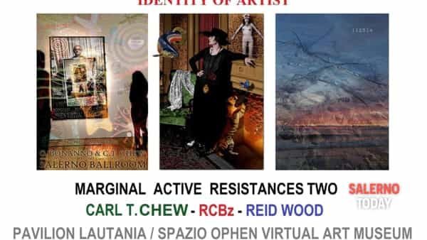 salerno, mostra personale di carl t. chew - rcbz - reid wood, identity of artist _ marginal active resistances two
