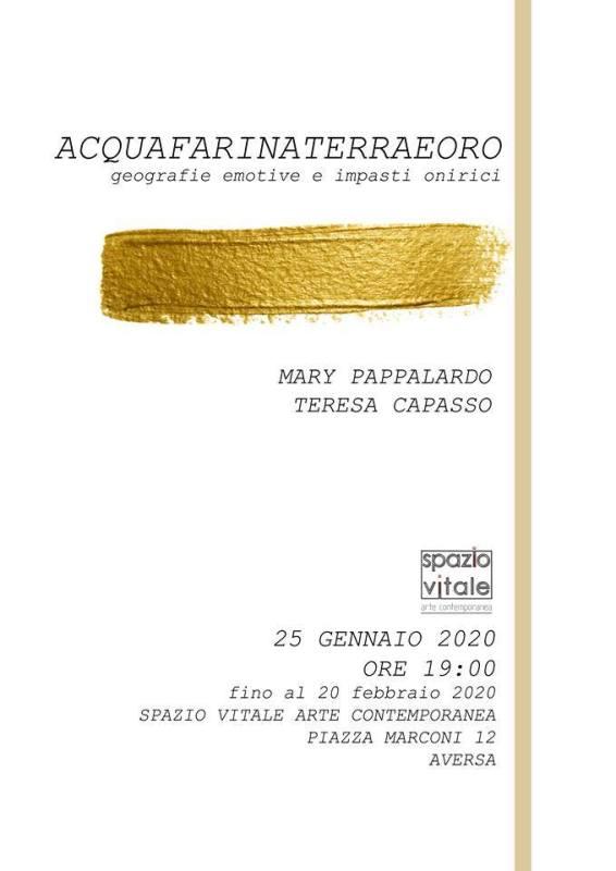 ACQUAFARINATERRAEORO geografie emotive e impasti onirici di Teresa Capasso e Mary Pappalardo